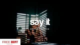 "SOLD ""Say it"" - Smooth R&B /Trap Soul Bryson Tiller Type Beat (Prod.Danny E.B))"