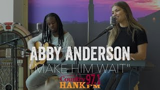 Abby Anderson Make Him Wait Acoustic
