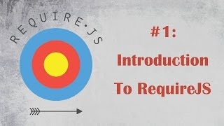 RequireJS Tutorial 1: Introduction
