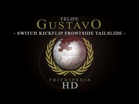 Felipe Gustavo: Trickipedia - Switch Kickflip Frontside Tailslide