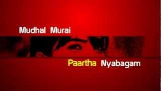Mudhal murai paartha nyabagam Neethane en pon vasantham