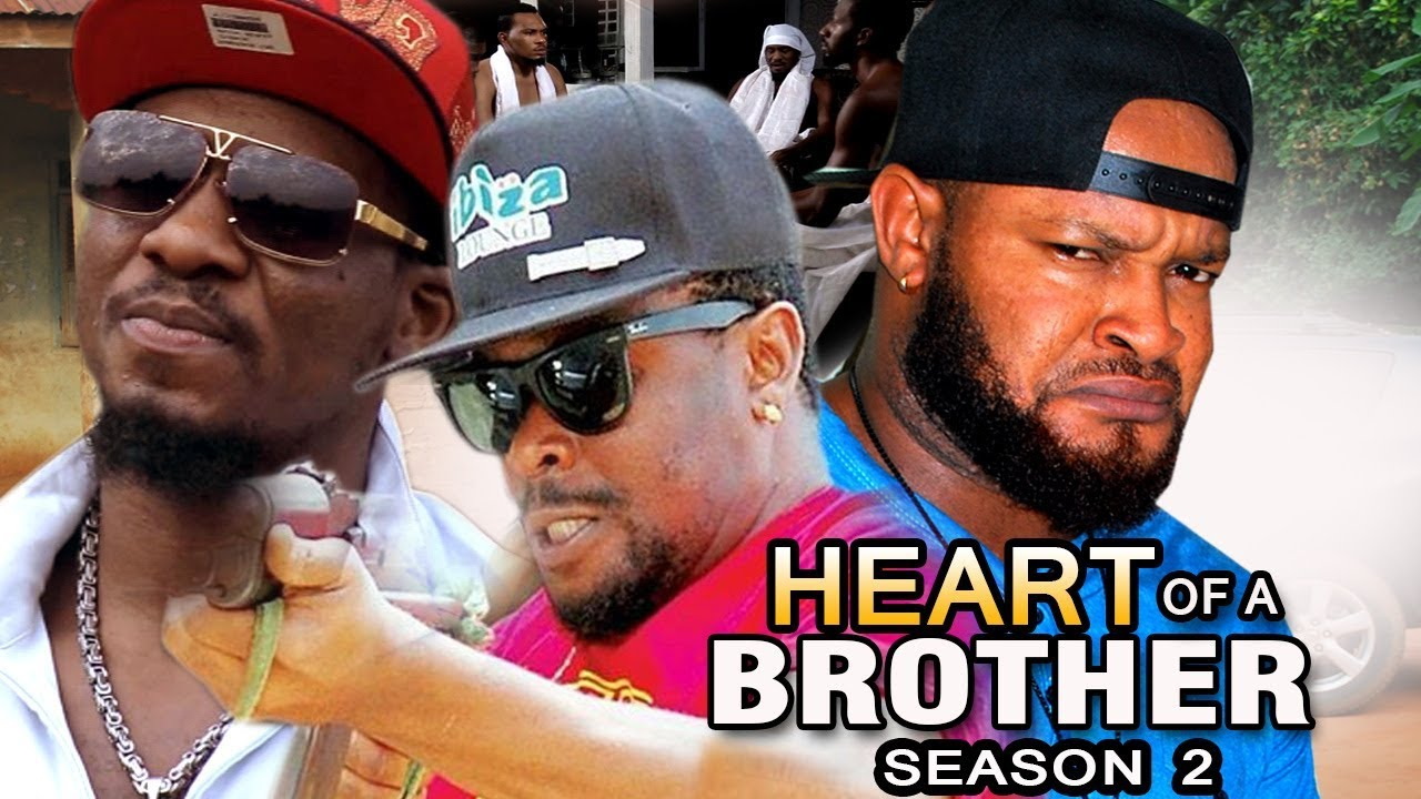 Heart Of A Brother Nigerian Movie [Season 2] - Naija Bad Guys!