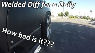 Daily Driving With a Welded Diff | How Bad Is It?