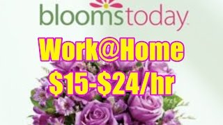 $15-$24/hr Work@Home Blooms Today