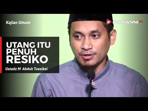 Kajian Umum : Utang Itu Penuh Resiko - Ustadz M Abduh Tuasikal