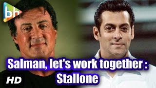 Sylvester Stallone Wants To Do An Action Film With Salman Khan