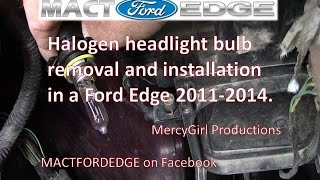 Ford Edge halogen head light bulb removal and installation