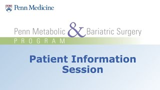 Metabolic & Bariatric Surgery at Penn Medicine - Virtual Patient Information Session