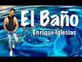 Enrique Iglesias - EL BAÑO ft. Bad Bunny Zumba