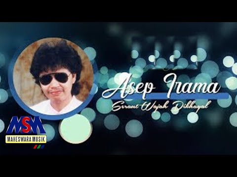 Asep Irama - Seraut Wajah Dikhayal [OFFICIAL]