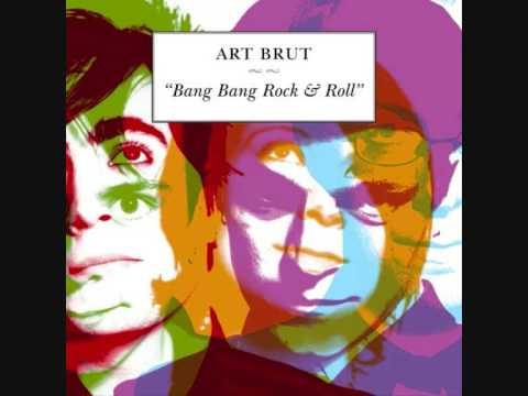 Art Brut - Rusted Guns Of Milan