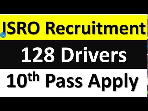 128 Drivers ISRO Recruitment 2017 || 128 Light Vehicle Drivers, Heavy Vehicle Drivers and Staff Car