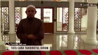 12. Serial Tuntunan Shalat Sesuai Nabi - Takbirotul Ihram - Carasholat.com (revisi)