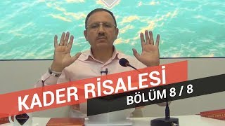 Osman Bostan - Sözler - Yirmi Altıncı Söz - Kader Risalesi - 8.Bölüm