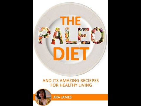 The Paleo Diet: and its amazing recipes for healthy living  ebook