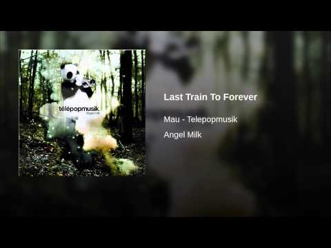 Miniatura del vídeo Telepopmusik - Last Train To Forever