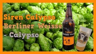 TMOH - Beer Review 1404#: Siren Calypso Berliner Weisse - Single Hop Calypso