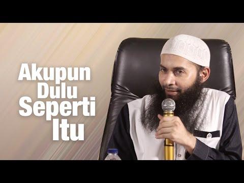 Ceramah Umum: Akupun Dulu Seperti Itu - Ustadz Dr. Syafiq Reza Basalamah