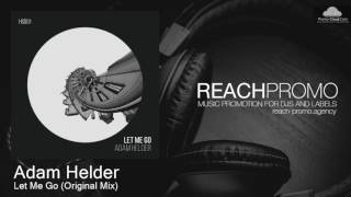 Adam Helder Let Me Go (Original Mix)