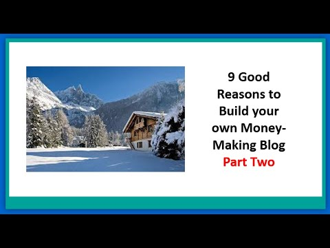 9 good reasons to build a money making blog part 2