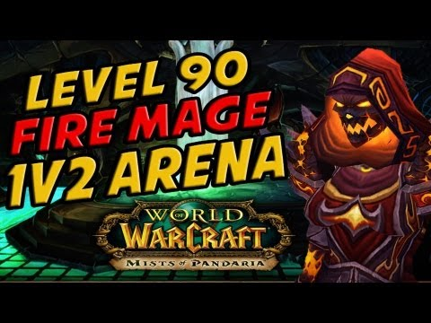 LEVEL 90 1V2 ARENA FIRE MAGE IN MISTS OF PANDARIA PVP CARTOONZ & HOTTED89