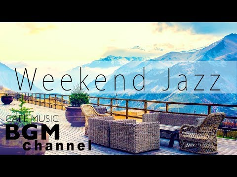#Weekend Jazz Mix# - Soft Jazz & Bossa Nova Music - Relaxing Cafe Music For Study & Work MP3