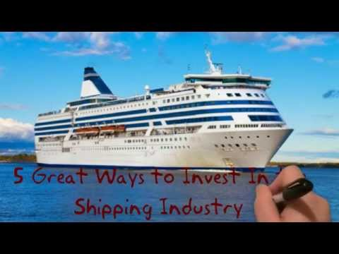 5 great ways to invest in the shipping industry