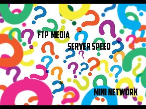 FTP Media Server Speed (Mini Network)