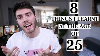 8 Things I Learnt At The Age Of 25