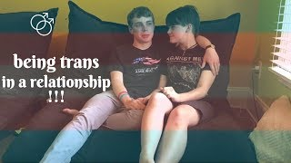being trans & dating, all about me and my boyfriend
