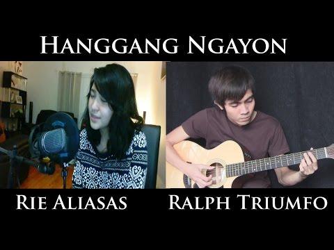 Hanggang Ngayon - Kyla (acoustic cover by Rie Aliasas and Ralph...