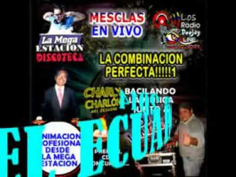 SABADO 6 DICIEMBRE PARTE 2 MEGA ESTACION DJ VINICIO, CHARLY CHARLON DEL ECUADOR 2014