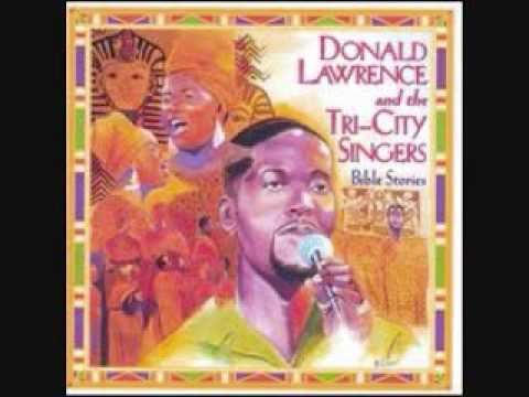 Didnt it rain -- Donald Lawrence and the Tri-City Singers
