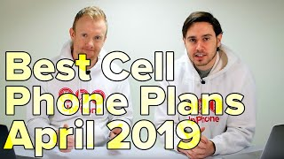 Best Cell Phone Plans Of April 2019