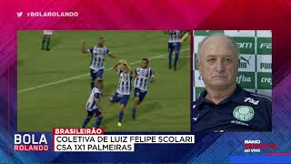 Felipão deixa recado para o time do CSA