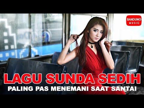 Lagu Sunda Sedih 2018 | Lagu sunda paling enak buat tidur