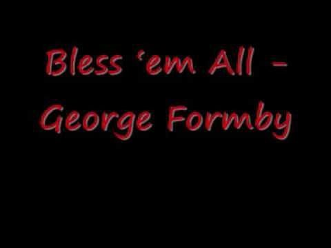 Bless em All - George Formby