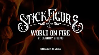 Stick Figure 34 World On Fire Feat Slightly Stoopid 34 Official Audio