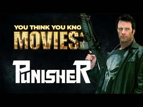 The Punisher - You Think You Know Movies?