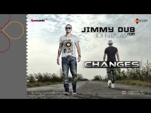 Sonerie telefon » Jimmy Dub feat. John Rivas – Changes (by Fly Records)