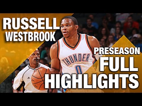 Russell Westbrook FULL Highlights From Preseason! (5 Games)