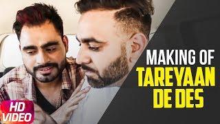Tareyaan De Des   Making Of  Video   Prabh Gill   Maninder Kailey   Desi Routz   Sukh Sanghera
