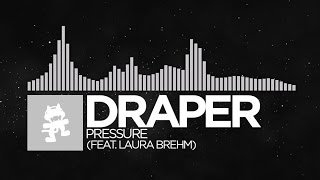 [Electronica] - Draper - Pressure (feat. Laura Brehm) [Monstercat Release]