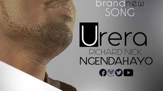 URERA  By Richard Ngendahayo                                              RADIO VERSION/Audio/Lyrics