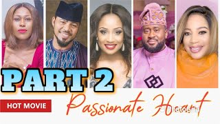 PASSIONATE HEART PART 2  - 👀 ALL YOUR FAVORITE NOLLYWOOD STARS IN ONE FILM **No clickbait** 2020