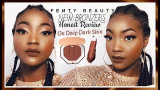 THE *TRUTH* ABOUT THE NEW FENTY BEAUTY BRONZERS ON DARK SKIN (THE DEEPEST SHADE)
