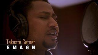 """""""Emagn"""" - Tekeste Getnet New song 2016"""