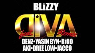 Blizzy - Diva (remix) ft. Denz, Yasin Byn, Rigo, Aki, Dree Low & Jacco