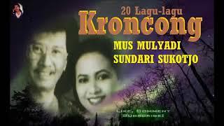20 Lagu lagu Kroncong   Mus Mulyadi   Sundari Sukotjo