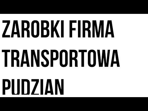 Zarobki Firma Transportowa Pudzian